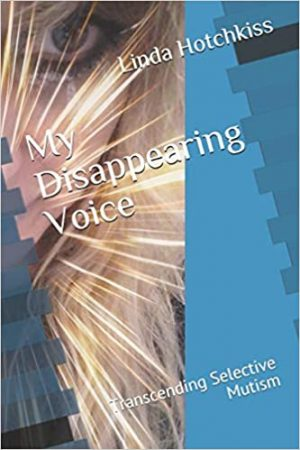 My Disappearing Voice by Linda Hotchkiss