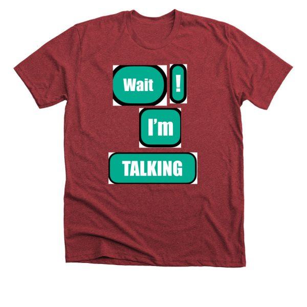 Waiting! I'm Talking tshirt